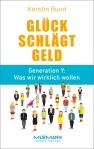 Generation Y: Kerstin Bund, Glück schlägt Geld